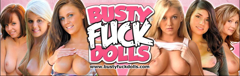 Busty Fuck Dolls (FTV Girls)